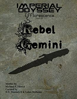 Imperial Odyssey - Rebel Gemini (Efflorescence Book 3) by [Hereld, Michael A.]