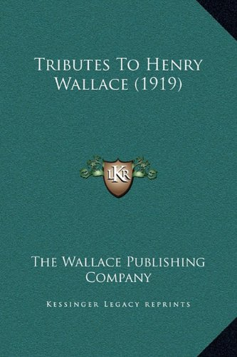 Tributes To Henry Wallace (1919) PDF