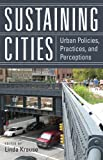 img - for Sustaining Cities: Urban Policies, Practices, and Perceptions (New Directions in International Studies) book / textbook / text book