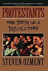 Protestants: The Birth of a Revolution