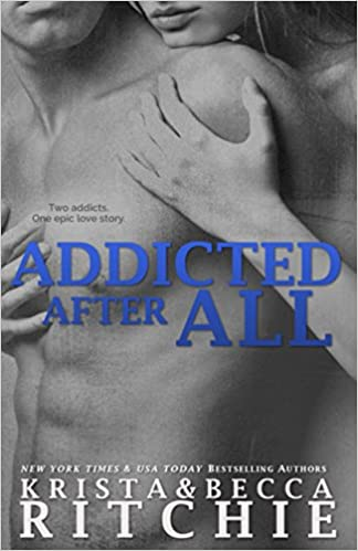 Addicted After All Addicted Book 3 Krista Ritchie Becca Ritchie