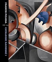 Francis Picabia, catalogue raisonné : Tome 1, 1898-1914