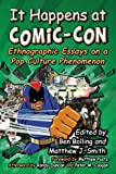 It Happens at Comic-Con, Ben Bolling, Matthew J. Smith, Foreword by Matthew Pustz, Afterword by Randy Duncan, Afterword by Peter M. Coogan, 078647694X