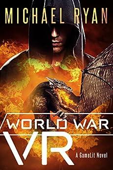 World War VR (A GameLit Novel) by [Ryan, Michael]