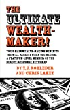 The Ultimate Wealth-Maker!, T. J. Rohleder and Chris Lakey, 1933356103