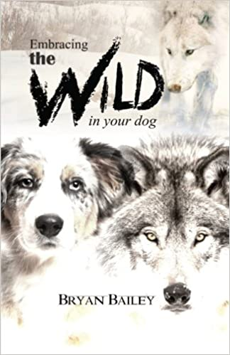 __NEW__ Embracing The Wild In Your Dog: An Understanding Of The Authors Of Your Dog's Behavior - Nature And The Wolf. sabado Eylul pantalla Canon become access Except