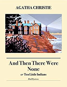 The world's best-selling mystery, with over 100 million copies sold!  And Then There Were None: or Ten Little Indians by Agatha Christie