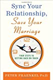 Sync Your Relationship, Save Your Marriage, Peter Fraenkel, 0230618146
