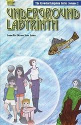 The Underground Labyrinth: The Crowded Kingdom Series Volume II (Volume 2) by Louella Dizon San Juan (2014-09-10)