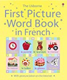 The Usborne First Picture Word Book in French, Jo Litchfield, 0794514162