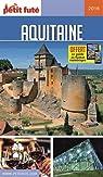 Petit Futé Aquitaine par Le Petit Futé
