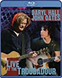 : Hall & Oates: Live at the Troubadour [Blu-ray]