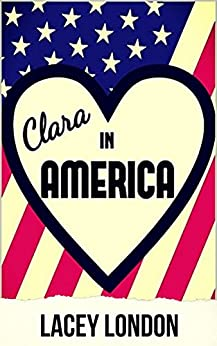 Clara in America: A laugh-out-loud romp in the Florida sunshine. (Clara Andrews Book 7) by [London, Lacey]