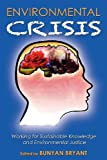 Environmental Crisis or Crisis of Epistemology?, Bunyan Bryant, 1600378404