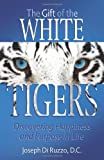 The Gift of the White Tigers, Joseph Di Ruzzo, 161254052X