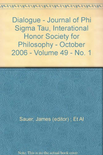 Dialogue - Journal of Phi Sigma Tau, Interational Honor Society for Philosophy - October 2006 - Volume 49 - No. ()