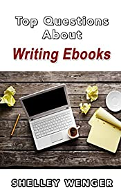 Your Questions Answered: Top Questions About Writing Ebooks