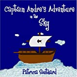 Captain Andre's Adventure in the Sky, Patricia Southard, 1424186137