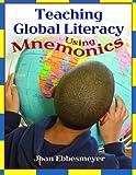 Teaching Global Literacy Using Mnemonics, Joan Ebbesmeyer, 1591583616