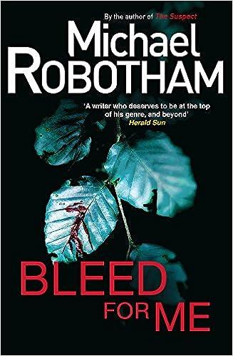 Bleed For Me Joseph OLoughlin Michael Robotham 9781847442192 Amazon Books