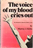 The Voice of My Blood Cries Out, Murray J. Kohn, 088400063X