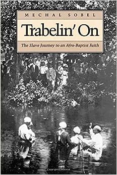 Trabelin' On: The Slave Journey to an Afro-Baptist Faith