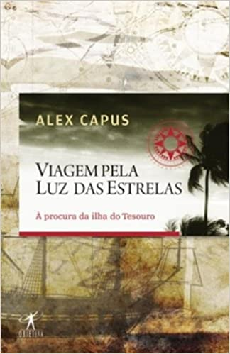Viagem Pela Luz das Estrelas (Em Portugues do Brasil): Alex Capus: 9788573029529: Amazon.com: Books