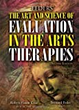 img - for Feders' The Art and Science of Evaluation in the Arts Therapies: How Do You Know What's Working by Robyn Flaum (2013-01-24) book / textbook / text book