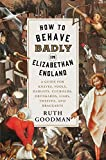 Offensive language, insolent behavior, slights, brawls, and scandals come alive in Ruth Goodman's uproarious history. Every age and social strata has its bad eggs, rule-breakers, and nose-thumbers. As acclaimed popular historian and author of Ho...