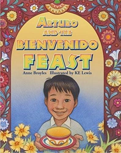 Arturo and the Bienvenido Feast by Pelican Publishing Company, Inc.