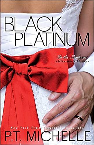 Black Platinum (In the Shadows) (Volume 6): P. T. Michelle ...