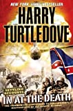 In at the Death (Settling Accounts, Book Four) [Paperback] [2008] (Author) Harry Turtledove