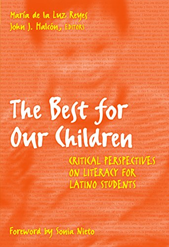 The Best for Our Children: Critical Perspectives on Literacy for Latino Students (Language and Literacy Series)