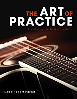 Download for free The Art of Practice: A Method for the Study of the Guitar