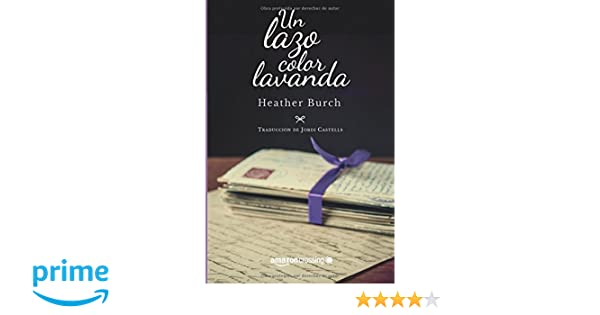Un lazo color lavanda (Spanish Edition): Heather Burch, Jordi Castells: 9781503933910: Amazon.com: Books