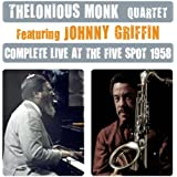 Thelonious Monk Quartet: Complete Live at the Five Spot 1958