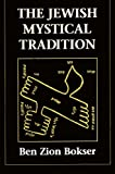 The Jewish Mystical Tradition, Ben Zion Bokser, 1568210140