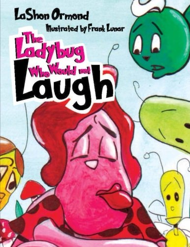 Read Online The LadyBug Who Would Not Laugh (Read To Me Please!) (Volume 4) PDF