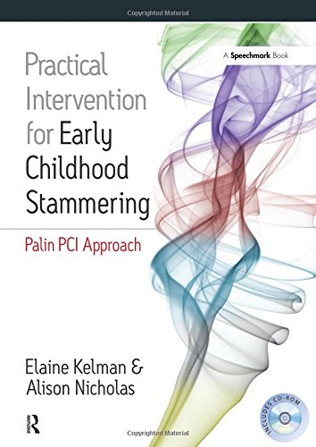 Practical Intervention for Early Childhood Stammering: Palin PCI Approach (A Speechmark Practical Therapy Resource)