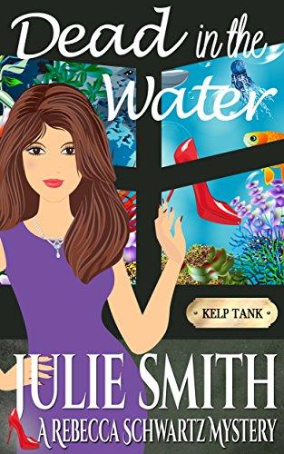 Dead In The Water (The Rebecca Schwartz Series, Book 4) (Best Aquariums In The Us)