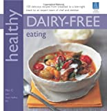Healthy Dairy-Free Eating, Mini C and Tanya Haffner, 1906868131