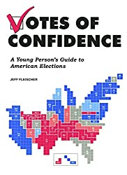 Votes Of Confidence: A Young Person's Guide To American Elections (Turtleback School & Library Binding Edition)