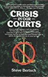 Crisis in Our Courts, Steve Bertsch, 0914839306