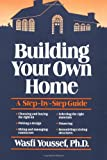 Building Your Own Home, Wasfi Youssef, 0471635618