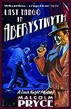 Last Tango In Aberystwyth (Louie Knight Mystery)
