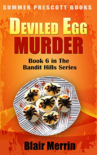 Deviled Egg Murder: Book 6 in The Bandit Hills Series -