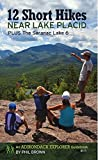 12 Short Hikes Near Lake Placid: Plus The Saranac Lake 6 by Phil Brown (2014-07-01)