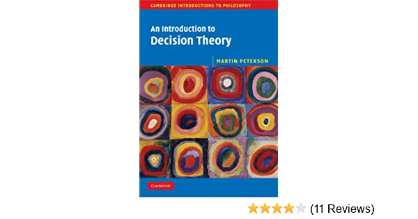 An introduction to decision theory cambridge introductions to an introduction to decision theory cambridge introductions to philosophy 1 martin peterson amazon fandeluxe Choice Image