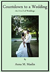 A Countdown to a Wedding - An A - Z of Weddings ('A Countdown to' Book 2)