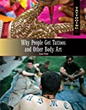 Top 5 Reasons Why People Get Tattoos and Other Body Art, Jeanne Nagle, 144884620X